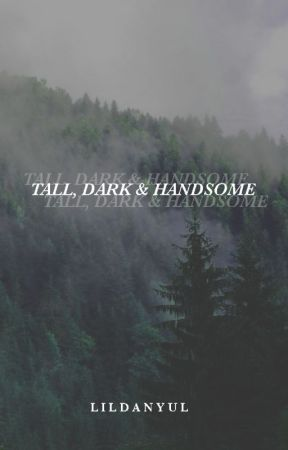 Tall, Dark and Handsome | Daniel Howell ✔️ by lildanyul