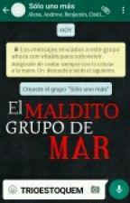El maldito grupo de Mar (#3EGM) by TRIOestoquem