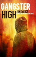 GANGSTER HIGH(completed) by Jakeychop
