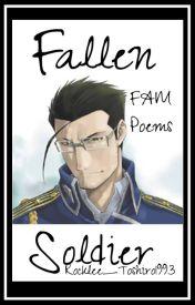Fallen Soldier (Fullmetal Alchemist Poems) by Rocklee_Toshiro1993