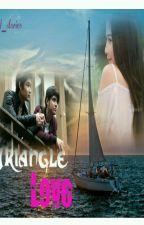 Triangle Love ❤ by AnggitaFalestiana