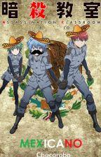 Ansatsu Kyoushitsu a lo Mexicano by Chocorobo-chi