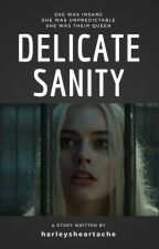 Delicate Sanity / A love Story of The Joker and Harley Quinn  by harleysheartache