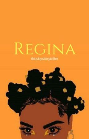 Regina by theshystoryteller