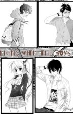 Living with the Boys REVISE EDITION (COMPLETED) by story4u02