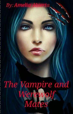 Vampire and Werewolf Mates  by greekthief101