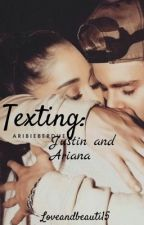 Texting: Justin and Ariana ( a Jariana fanfic )#Wattys2017 by belieberanddancer03
