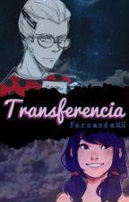 Transferencia (Gabrinette, +18) by FeernaandaaMaartiine