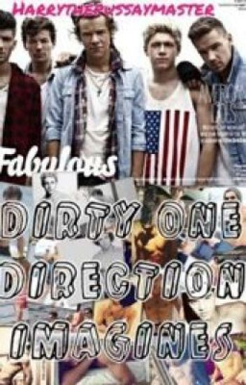 Dirty One Direction Imagines(PG-13)