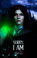 Sorry, I am. by EmmLyVidela