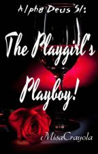 Alpha Deus Series 1: The Playgirl's Playboy ( Sid Xander Hartwell ) by Misa_Crayola