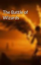 The Battle of Wizards by ImmortalisAngelus