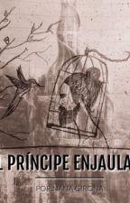 El príncipe enjaulado by NanaGirona