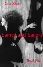 Saints and Sailors (One Shot) by TrackFive