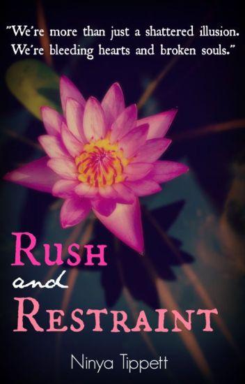 Rush and Restraint