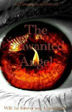 The Unwanted Angel by xxWriteSnowWhitexx