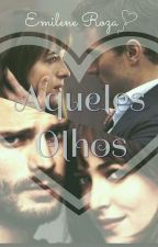 Aqueles Olhos (Concluída) by EmileneRoza