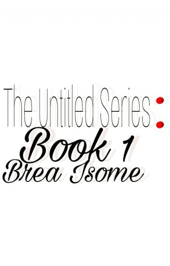 Book 1 [ The Untitled Series ]