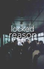 Locked Reason by CoffeeCharm