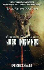 Guerra Celestial - Jogo Iniciado by mellivros