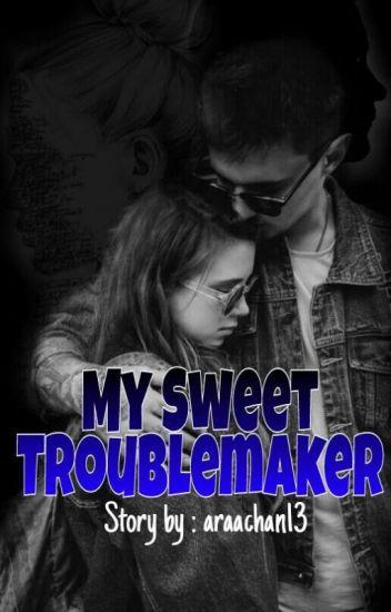 My Sweet Troublemaker