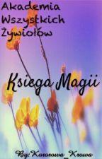 Akademia Wszystkich Żywiołów: Księga Magii by Kororowa_Krowa