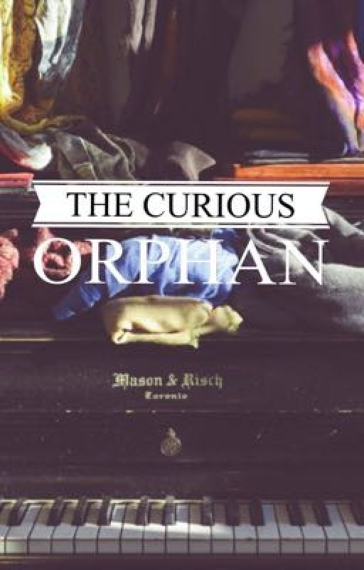 The Curious Orphan by RoselynFlame