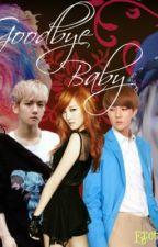 Goodbye Baby! by ExoticSayA13