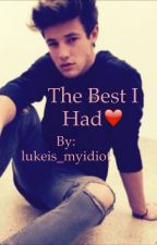 The Best I Had by lukeis_myidiot