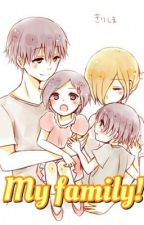 My Family ! (Đã đủ) by o0_Demon_0o