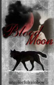 Blood Moon by uncolorfulrainbow