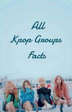 All Kpop Groups Facts by allkpopfacts