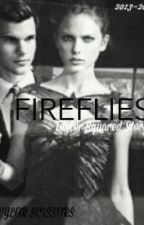 FIREFLIES (Taylor Squared) by Taylorscissors