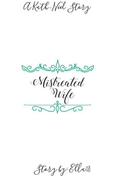 Mistreated Wife (kathniel)