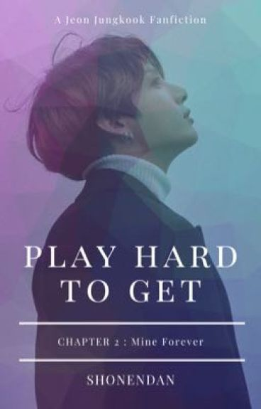 Play Hard To Get (2)