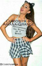 Curiosità su Ariana Grande by vikyvarga