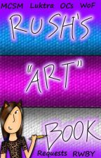 "A Book of Rush's Horrible ""Art"" [COMPLETED] by RainingFaye"