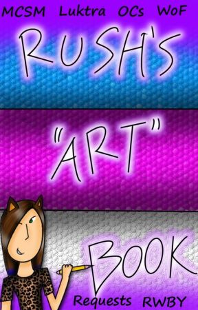 """A Book of Rush's Horrible """"Art"""" [COMPLETED] by RainingFaye"""