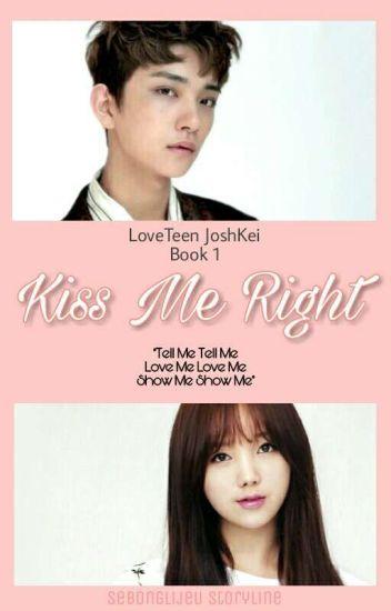 Kiss Me Right [svt Joshua lvlz Kei] ✔