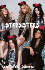 Stepsisters (Fifth Harmony/You) by KateCabello-Jauregui