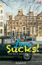 My love sucks! by akyelrahim