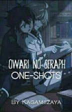 Owari no Seraph ONE-SHOTS [ZAMÓWIENIA OTWARTE] by KagamiIzaya