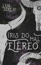 Íris do Mal Etéreo by LuaSerejo