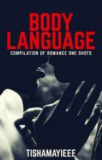 BODY LANGUAGE | [18+] by tishamayieee