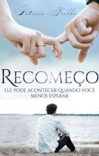 Recomeço by PatriciaFialho1