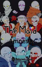The Maid: Amnesia (Lemmon) (+18) [AU!Sans x Reader x AU!Papyrus] by PrincessRoyal95