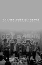 THE GET DOWN GIF SERIES by thegetdowncommunity