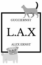 lax ; alex ernst fanfiction. (discontinued) by gucciernst