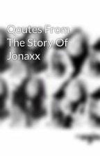 Qoutes From The Story Of Jonaxx by jdjwLigoy