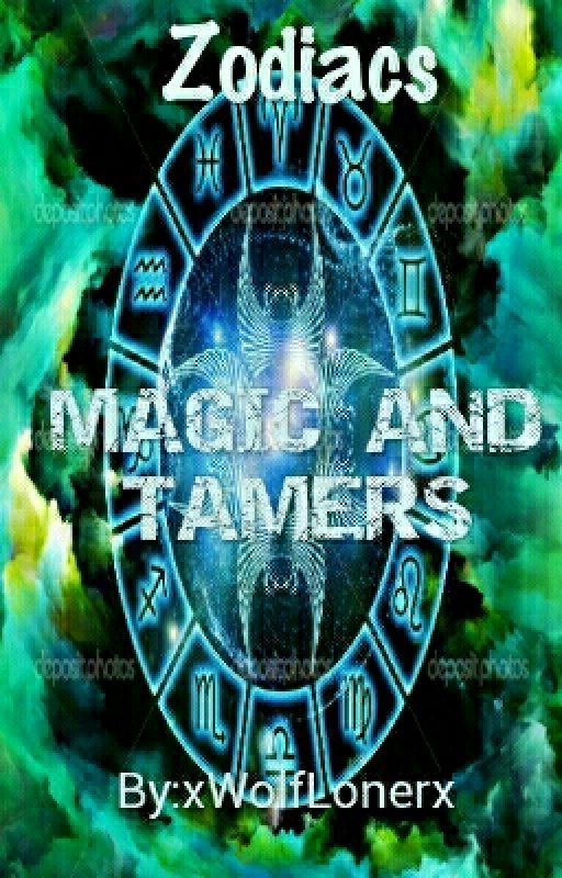 Zodiacs: Magic and Tamers by xWolfLonerx